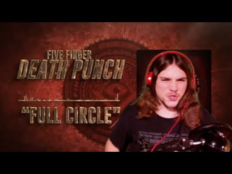 Metalhead REACTS To Full Circle By FIVE FINGER DEATH PUNCH
