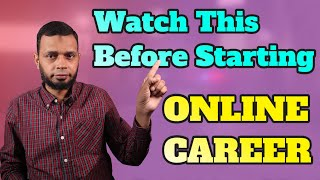 Watch This Video Before Starting Online Career