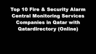 Top 10 Fire & Security Alarm Central Monitoring Services Companies in Doha, Qatar