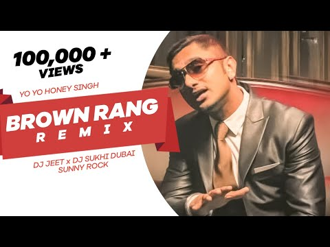 Brown Rang (Remix) | Yo Yo Honey Singh | Dj Jeet X Dj Sukhi Dubai | Sunny Rock