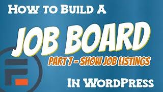 WordPress job board course - Ep 7 - Show job listings