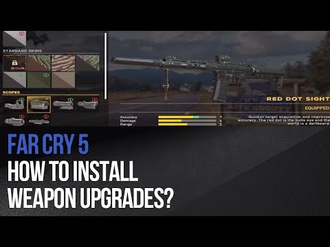 Far Cry 5 - How to install weapon upgrades?