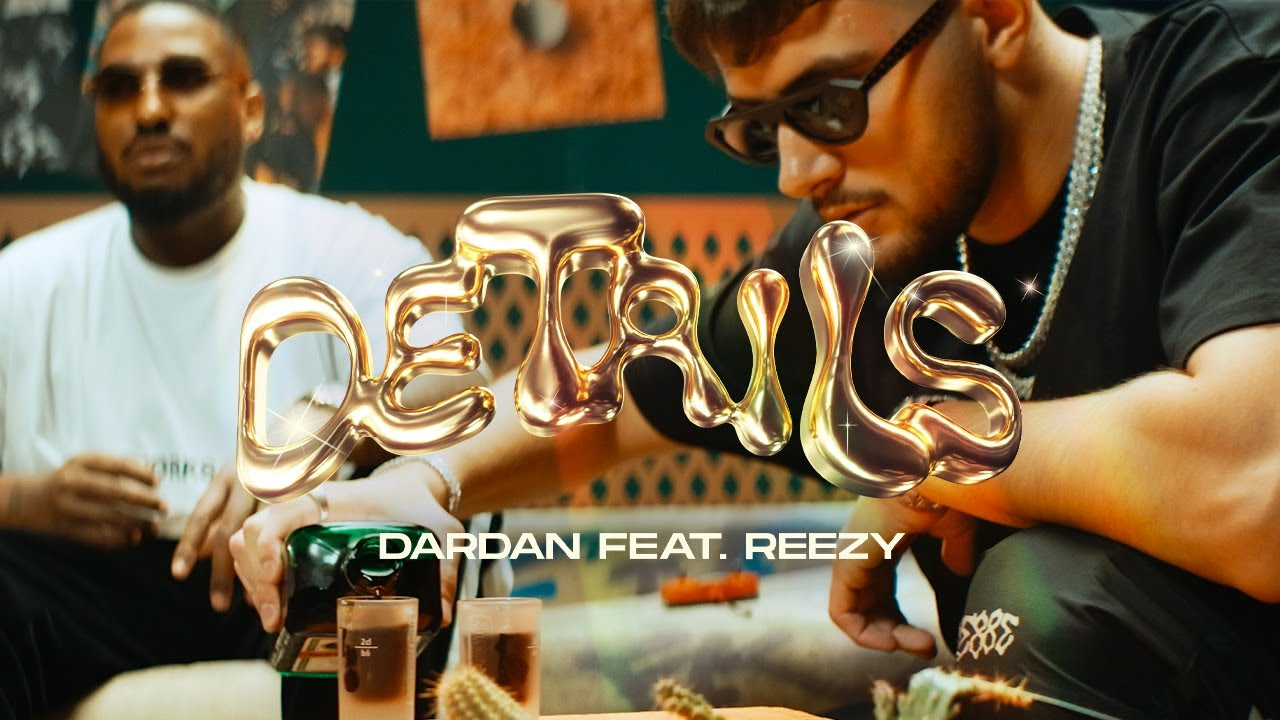 DARDAN ~ DETAILS ft. reezy #ultimatefeature