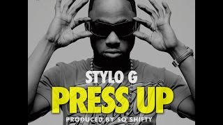 Stylo G - Press Up (Dirty)