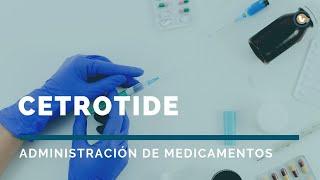El Cetrotide | Administración de medicamentos