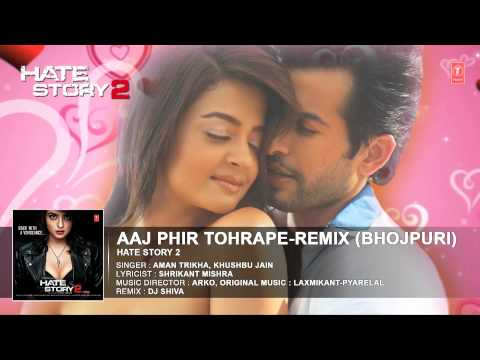 Full Audio - Aaj Phir Tumpe Pyar Remix Bhojpuri - By Aman Trikha [ Feat. Sexy Surveen Chawla