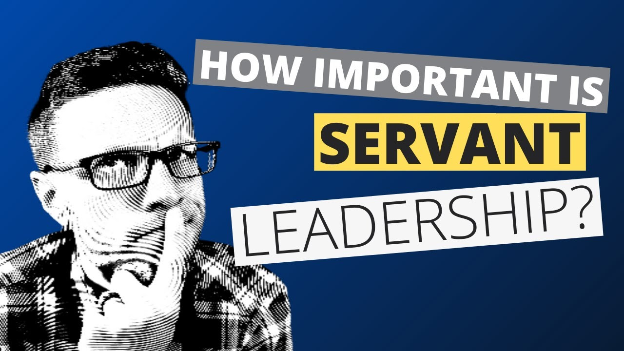 The Importance of Servant Leadership