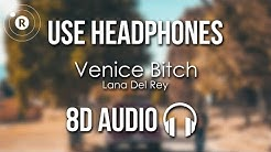 Lana Del Rey - Venice Bitch (8D AUDIO)