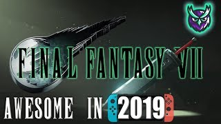 7 Reasons Final Fantasy VII is STILL AWESOME in 2019