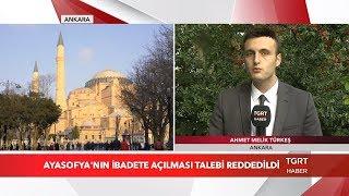 Ayasofya'nın İbadete Açılması Talebi Reddedildi