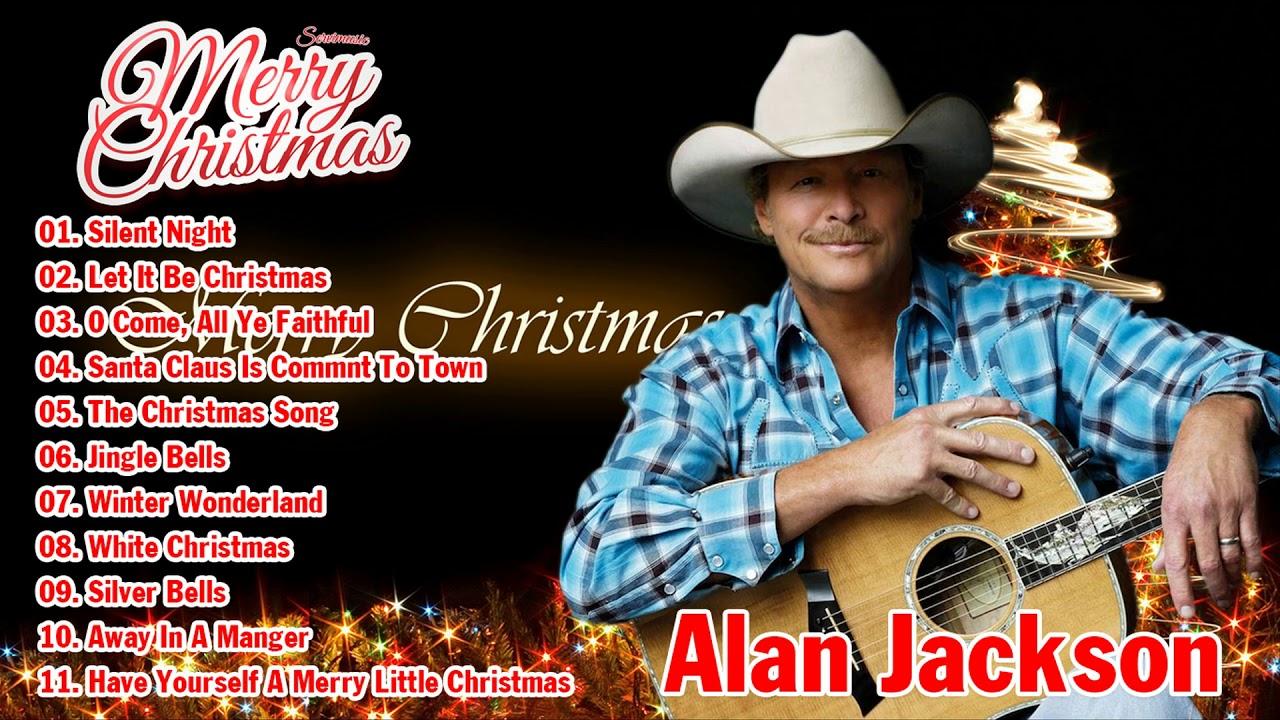 Alan Jackson Christmas.Alan Jackson Best Christmas Songs 2018 Alan Jackson Merry Christmas Songs Collection