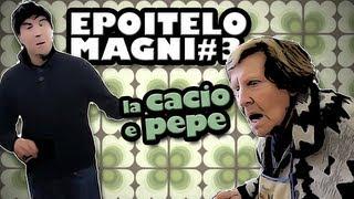 #epoitelomagni 3 - La Cacio E Pepe