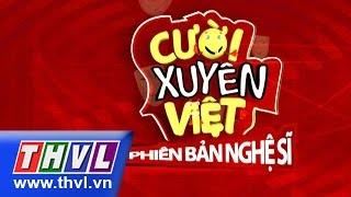 Cười Xuyên Việt - Phiên Bản Nghệ Sĩ Tập 6 Full HD