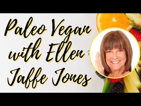 Paleo Vegan with Ellen Jaffe Jones