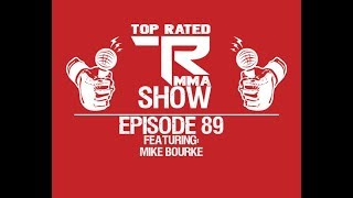 Top Rated MMA Show - Ep. 89 - Mike Bourke - World Bare Knuckle Fighting Federation