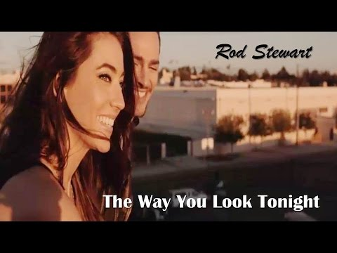The Way You Look Tonight   Rod Stewart  (TRADUÇÃO) HD (Lyrics Video) mp3