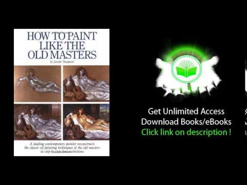 How To Paint Like The Old Masters Pdf Book