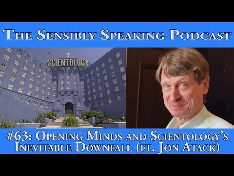 Sensibly Speaking Podcast #63: Opening Minds and Scientology's Inevitable Downfall (ft. Jon Atack)