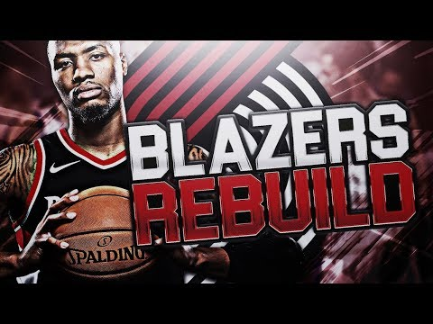 REBUILDING THE PORTLAND TRAILBLAZERS! NBA 2K18 MY LEAGUE