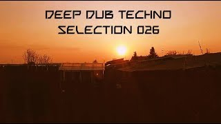 Deep DUB TECHNO || Selection 026 || Fading Warmth