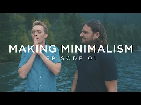 Making Minimalism - Episode 1