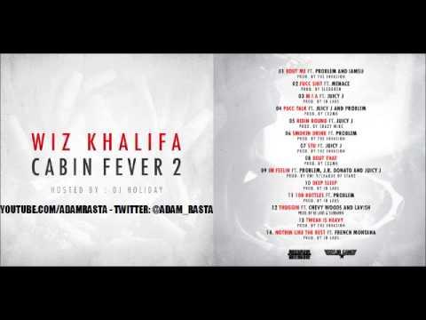 Wiz Khalifa - Fucc Shit feat. Menace { Cabin Fever 2 MIxtape }