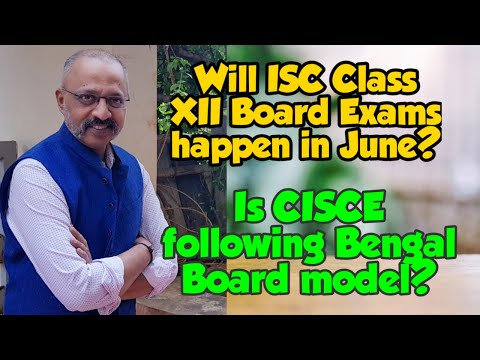 Will ISC Class 12 Board Exams take place in June 2021? Will it be the same for ICSE Class X Boards?