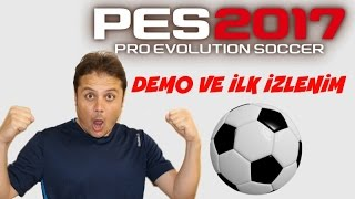 PES 2017 Demo: İlk İzlenim ve Oynanış (Barcelona vs Athletico Madrid)