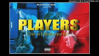 Players (Child 44 & Smuller Feat BSO)