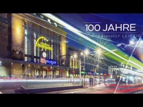 100 Jahre Hauptbahnhof Leipzig