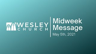 Midweek Message with Pastor Michael | May 5, 2021