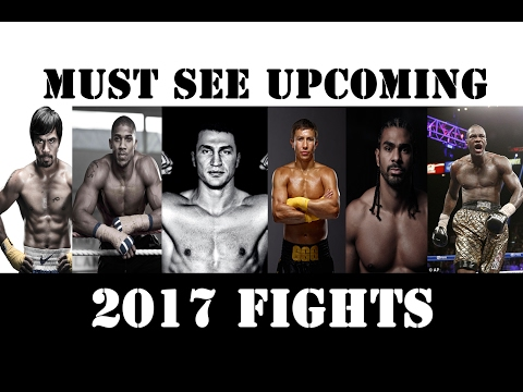 MOST EXCITING upcoming boxing fights in 2017 PART 1