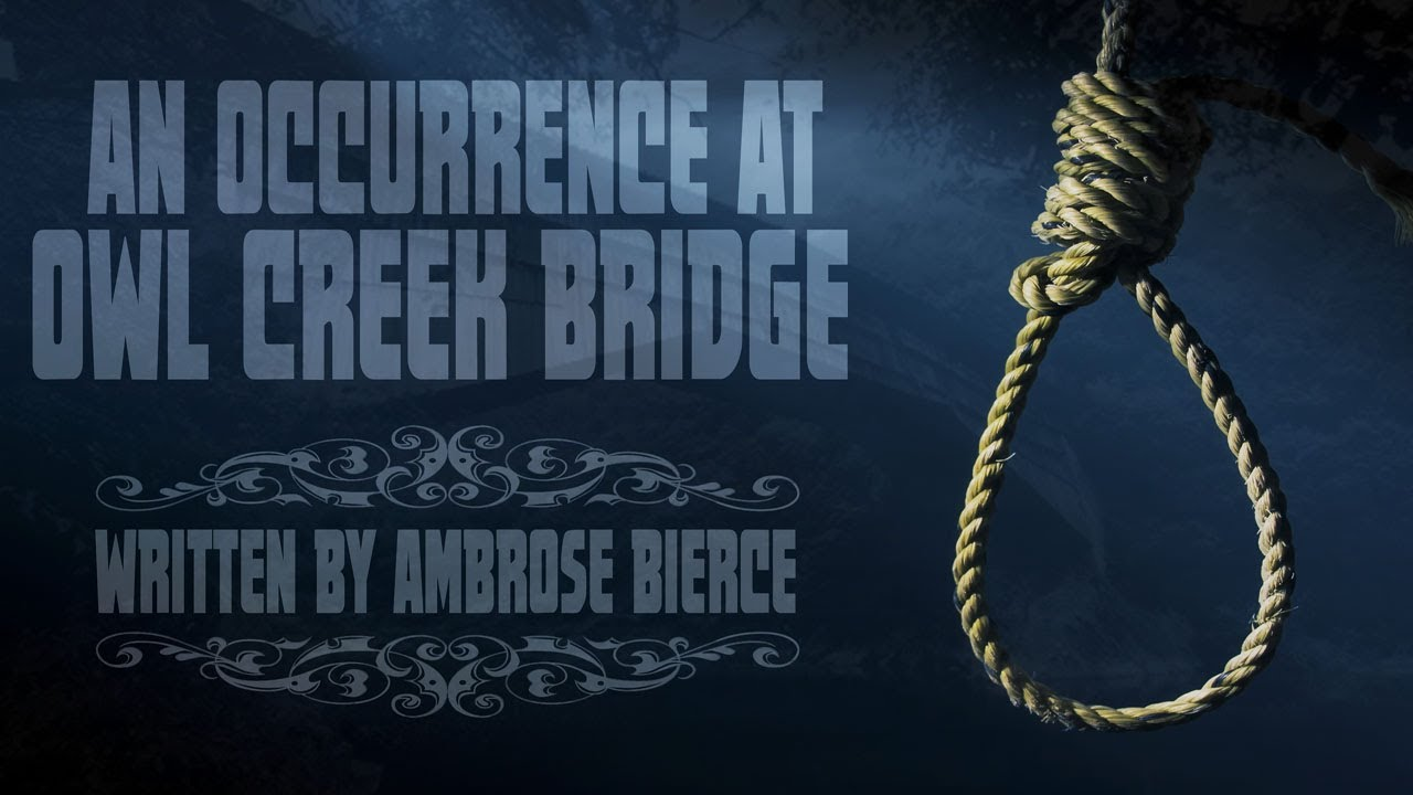 "ambrose bierce - an occurrence at owl creek bridge essay Below you will find three outstanding thesis statements for ""an occurrence at owl creek bridge"" by ambrose bierce that can be used as essay starters or paper topics."
