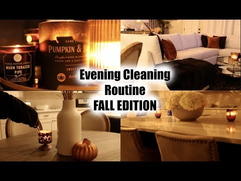 Evening Cleaning Routine FALL EDITION