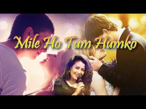 Mile Ho Tum Humko ¦ Chillout Mashup ¦ DJ Dev ¦ Neha Kakkar