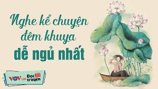 15 Phút Nghe Kể Chuyện Đêm Khuya Dễ Ngủ Nhất | Đọc Truyện Đêm Khuya Đài Tiếng Nói Việt Nam VOV 636