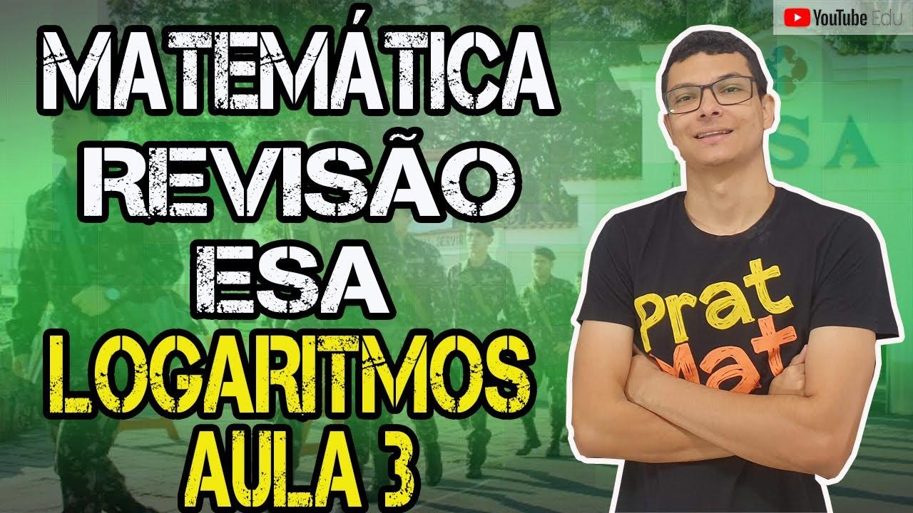 🔰PREMONIÇÃO ESA 2020-DUAS MANEIRAS DE RESOLVER UMA QUESTÃO DE LOGARITMO !! AULA 3