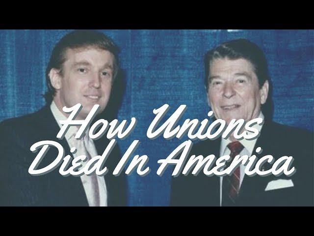 How Unions Died In America (spoiler: Reagan)   The Serfs