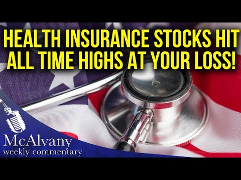 Government Socialized Healthcare: Health Insurance Stocks hit All Time Highs at Your Loss