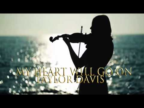 My Heart Will Go On- Taylor Davis (Celine Dion- Titanic Soundtrack)