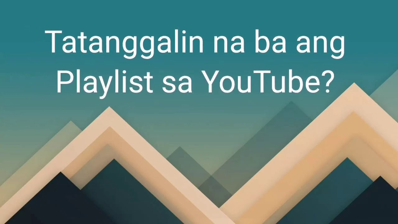 Tatanggalin na ba ang Playlist sa YouTube? | Fact or Myth | LoryMV YT Tutorial