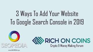 3 Ways To Add Your Website To Google Search Console in 2019