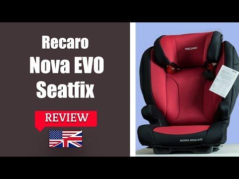 Recaro Monza Nova Evo Seatfix - Child Car Seat FULL Review
