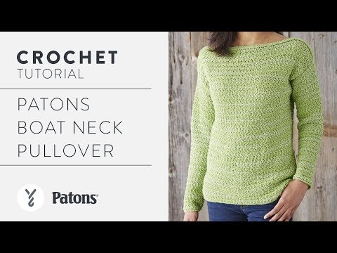 Crochet a Sweater: Patons Boat Neck Pullover - YouTube