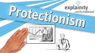 Protectionism easily explained (explainity® explainer video)
