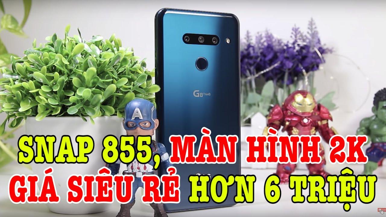 Tư vấn điện thoại LG G8 Snapdragon 855 GIÁ RẺ KHÔNG TƯỞNG NÈ