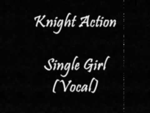 Knight Action Featuring Sedenia Single Girl