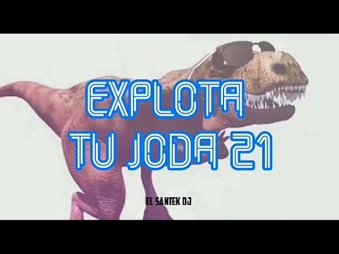 ▶EXPLOTA TU JODA 21 ✖ EL SANTEK DJ