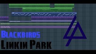 Gambar cover Linkin Park - Blackbirds [FL Studio Cover]