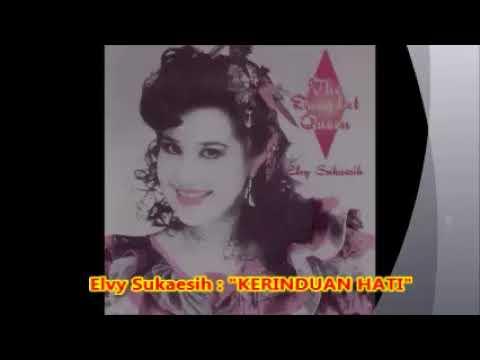 (0,9) Elvy Sukaesih : KERINDUAN HATI  --  lagu dangdut lama